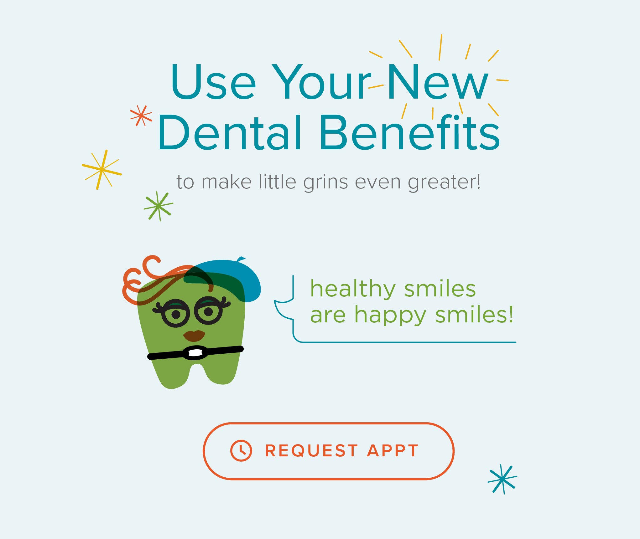 Henderson Kids' Dentistry & Orthodontics - Use Your New Dental Benefits